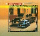 Havana * by The Next Generation (CD, Mar-2003, Tropical Music, Inc.)