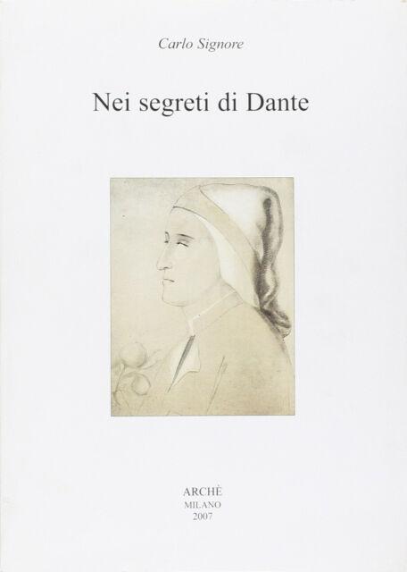 Nei segreti di Dante - Dante Alighieri Autore: Carlo Signore