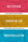 Institutions, Innovation, and Industrialization: Essays in Economic History and Development by Princeton University Press (Hardback, 2015)