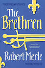 Fortunes of France: The Brethren: No.1 by Robert Merle (Paperback, 2014)