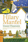Vacant Possession by Hilary Mantel (Paperback, 2006)