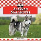 Alaskan Malamutes by Kristin Petrie (Hardback, 2014)