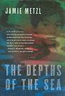 The Depths of the Sea by Jamie Metzl (Hardback, 2004)