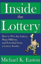 Inside the Lottery : How to Win the Lottery, Mega Millions, and Powerball fro...