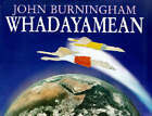 Whadayamean by John Burningham (Hardback, 1999)