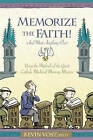 Memorise the Faith! And Most Anything Else: Using the Methods of the Great Catholic Medieval Memory Masters by Kevin Vost (Paperback, 2007)