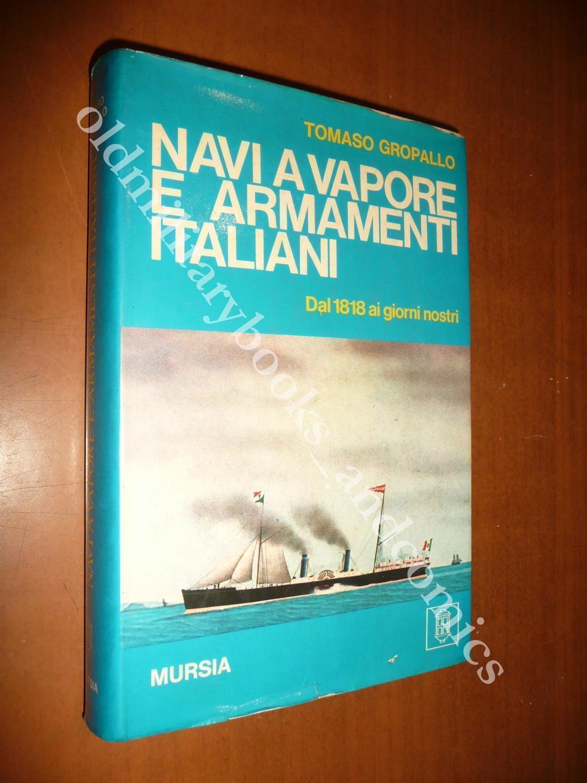 NAVI A VAPORE ARMAMENTI ITALIANI DAL 1818 AI GIORNI NOSTRI GROPALLO 1976 MARINA