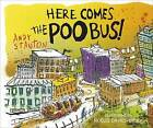 Here Comes the Poo Bus by Andy Stanton (Hardback, 2011)