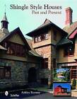 Shingle Style Homes: Past and Present by Ashley Rooney (Hardback, 2006)