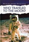 Who Traveled to the Moon? by Neil Morris (Hardback, 2014)