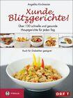 Xunde Blitzgerichte! von Angelika Kirchmaier (2013, Gebundene Ausgabe)