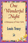 One Wonderful Night by Louis Tracy, Tracy Louis Tracy (Paperback / softback, 2007)