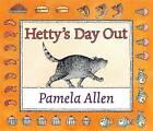 Hetty's Day Out by Pamela Allen (Hardback, 2010)