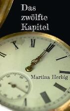 Das Zwolfte Kapitel by Martina Herbig (Paperback / softback, 2017)