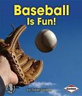 Baseball Is Fun! by Robin Nelson (Paperback / softback, 2013)