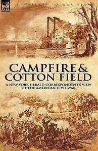 Camp-fire-and-Cotton-field-A-New-York-Herald-Correspondent-039-s-View-of-the-Am
