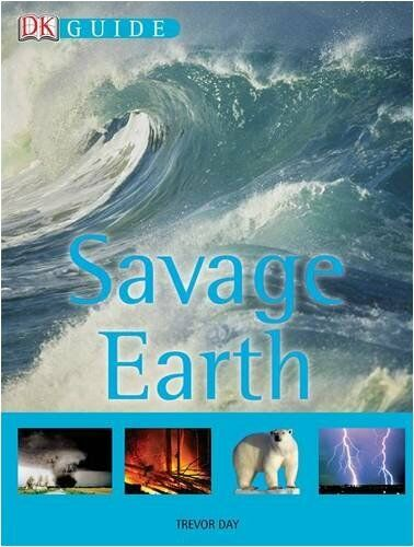 Savage Earth (DK Guide) By Trevor Day