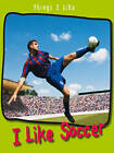 I Like Soccer by Angela Aylmore (Hardback, 2007)