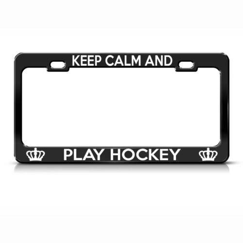 Keep Calm And Play Hockey Black Metal License Plate Frame Tag Holder
