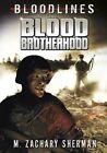 Blood Brotherhood Bloodlines 9781434230980 by M. Zachary Sherman Paperback