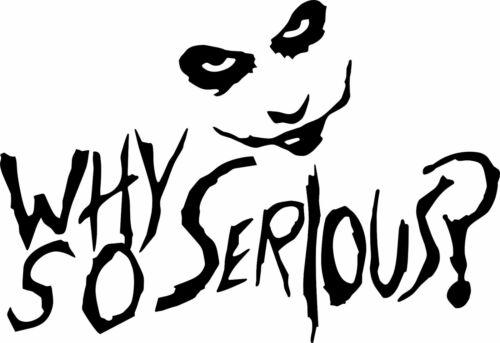 Joker Why So Serious STICKER VINYL DECAL SUICIDE SQUAD HARLEY QUINN BATMAN