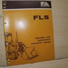 Fiat Allis Fl5 Front Loader Track Crawler Owner Operator Operation Manual Book