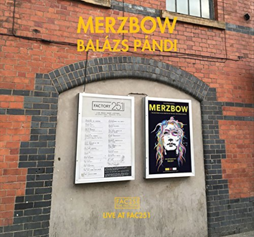 MERZBOW & PANDI,BALAZS-LIVE AT FAC251 CD NEUF