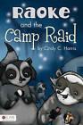 Raoke and the Camp Raid by Cindy C Harris (Paperback / softback, 2011)