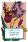 Die Blumen bei Shakespeare von William Shakespeare (2013, Gebundene Ausgabe)