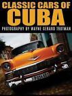 Classic Cars of Cuba by Wayne Gerard Trotman (Hardback, 2015)