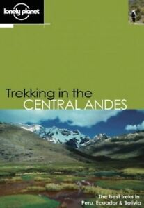 Trekking in the Central Andes (Lonely Planet Walkin... by Claire, Greg Paperback