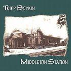Middleton Station by Tripp Boykin (CD, May-1999, Tripp Boykin)