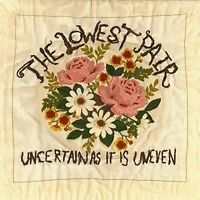 THE LOWEST PAIR - UNCERTAIN AS IT IS UNEVEN   CD NEU