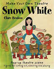 Make Your Own Theatre Snow White by Clare Beaton (Paperback, 2007)
