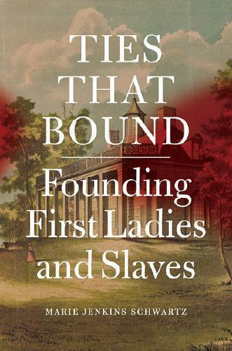 Ties That Bound by Marie Jenkins Schwartz; NEW; Hardcover; 9780226147550