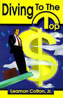Diving to the Top by Leamon Cotton (Paperback / softback, 2000)