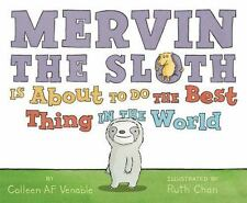 Mervin the Sloth Is About to Do the Best Thing in the World by Venable, Colleen