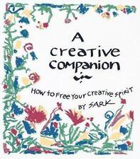 A Creative Companion: How to Free Your Creative Spirit - Acceptable - S.A.R.K. -