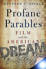 Profane Parables: Film and the American Dream by Matthew S. Rindge (Hardback, 2016)