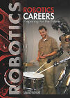 Robotics Careers: Preparing for the Future by Simone Payment (Hardback, 2011)