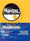Medicine: A Core Text with Self-Assessment by David W. Denning, Tim Dornan, Paul A. O'Neill (Paperback, 2007)