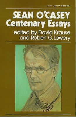 Sean O'Casey: Centenary Essays (Irish Literary Studies) by David Krause