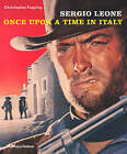 Sergio Leone: Once Upon a Time in Italy by Christopher Frayling (Paperback, 2008)