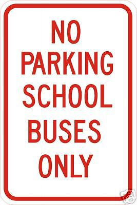 REAL NO PARKING SCHOOL BUSES ONLY STREET TRAFFIC SIGNS