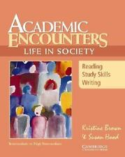 Academic Encounters : Life in Society - Reading, Study Skills and Writing by Sus