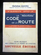 LE NOUVEAU CODE DE LA ROUTE 1956 EDITION GUERITTE
