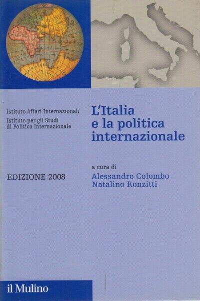 L'Italia e la politica internazionale  - Alessandro Colombo, Natalino Ronzitti