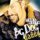Big Dog Daddy by Toby Keith (CD, Jun-2007, Show Dog Nashville)