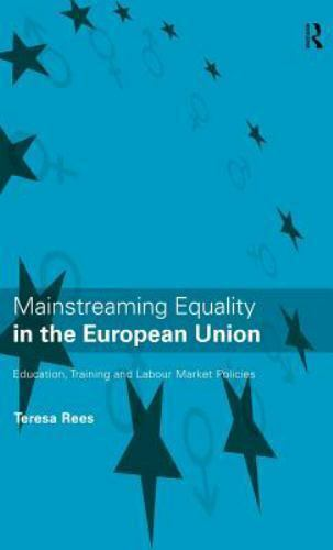 Mainstreaming Equality in the European Union by Teresa L. Rees (1998, Hardcover)