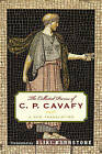 The Collected Poems of C. P. Cavafy: A New Translation by Constantine P. Cavafy (Hardback, 2006)